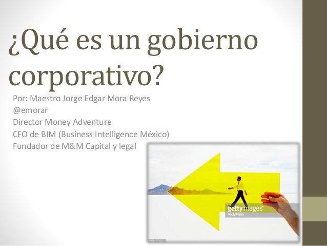 ¿Qué es un Gobierno Corporativo?