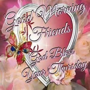 Good Morning Friends God Bless Your Thursday morning good morning thursday good morning greeting god bless you good morning quote