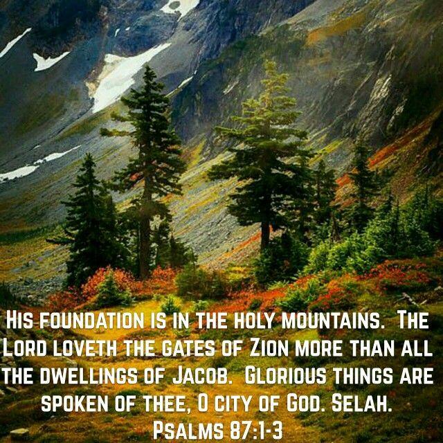 Psalms 87:1-3 (KJV)