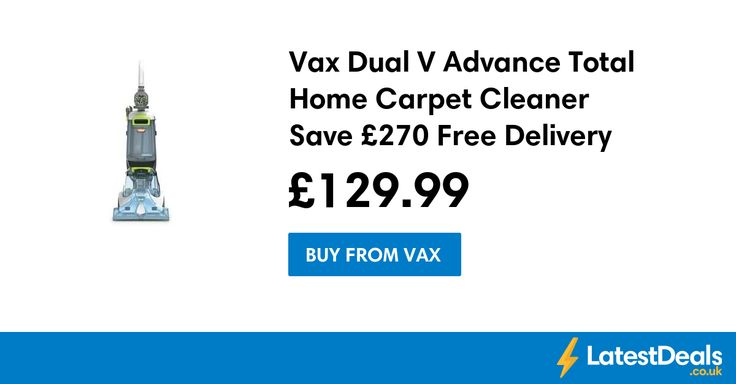 Vax Dual V Advance Total Home Carpet Cleaner Save £270 Free Delivery, £129.99