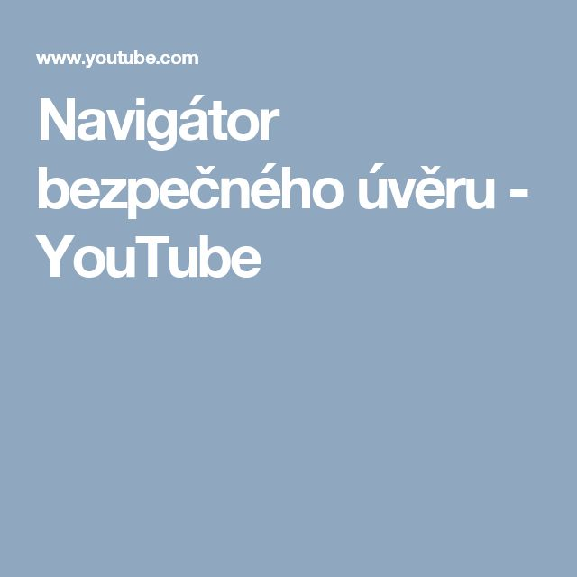 Navigátor bezpečného úvěru  - YouTube