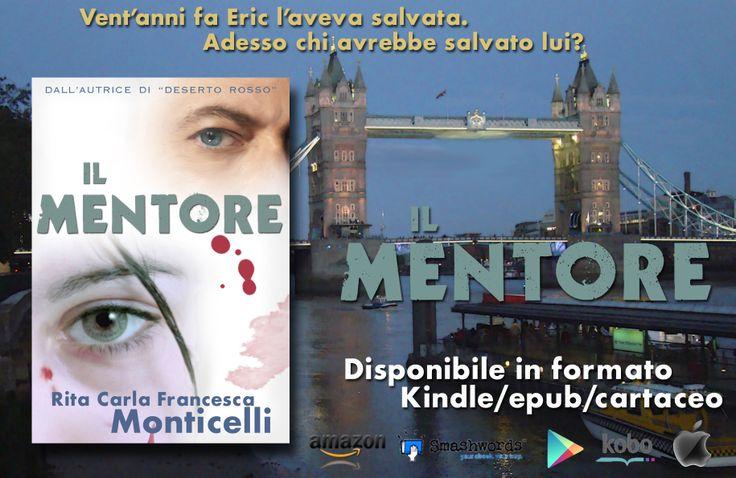 """""""Il mentore"""" di Rita Carla Francesca Monticelli - Kindle/epub/cartaceo - #thriller www.anakina.net"""