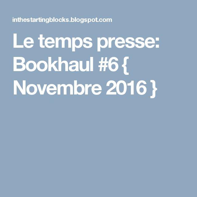 Le temps presse: Bookhaul #6 { Novembre 2016 }