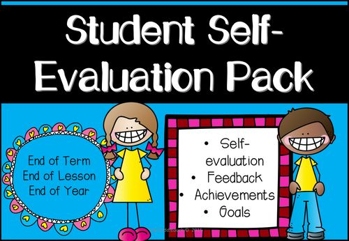 Student Self-Evaluation Pack (End of Term, End of Year, End of - self evaluation