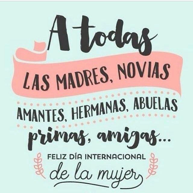 A todas las mujeres: ¡feliz día de la mujer!  8 de marzo | #mujervirtuosa | dia internacional de la mujer frases.