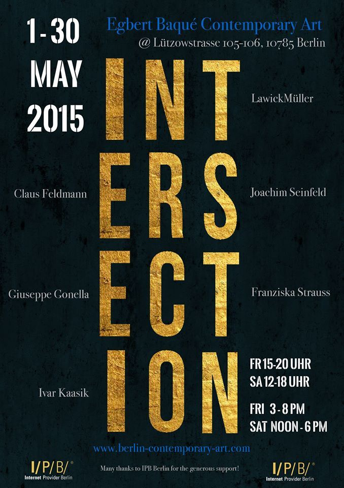 Exhibition 'Intersection', reopened. We are showing the exhibition until May 30, don´t miss it. Come by - Lützowstrasse 105-106, 10785 Berlin.