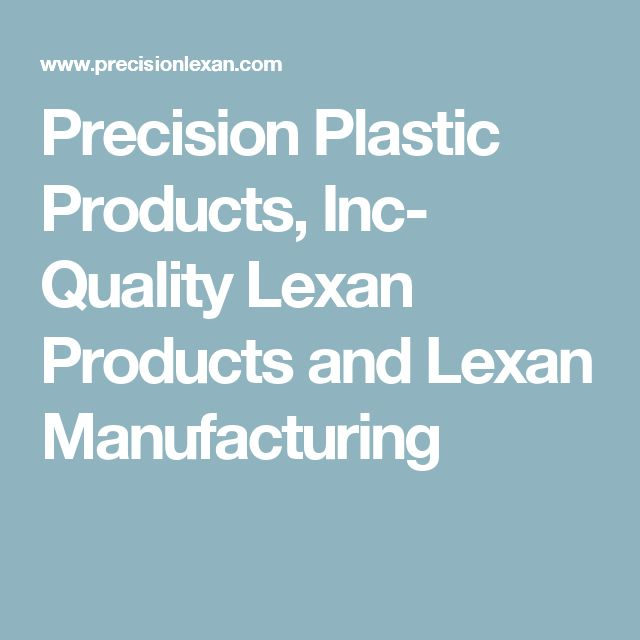 Precision Plastic Products, Inc-  Quality Lexan Products and Lexan Manufacturing