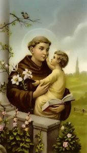 St. Anthony ~ finder of lost things, patron saint of miracles. Feast Day June 13