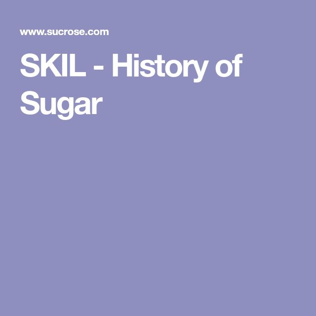 SKIL - History of Sugar