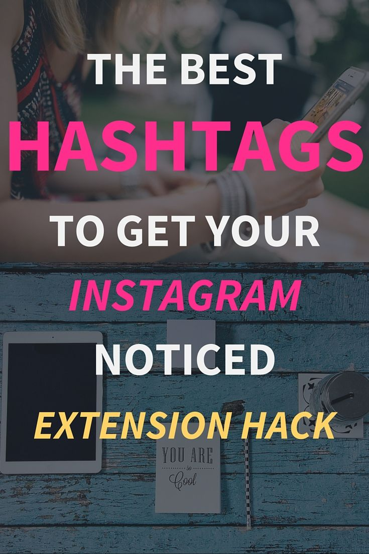 The Best Hashtags To Get Your Instagram Noticed: Extension Hack.  Instagram is a great social media platform and if you want to get most out of your Instagram visual marketing efforts then you have to use hashtags to extend your reach.  These hashtag list is best for any bloggers and entrepreneurs.  Click through to read the full post>>>