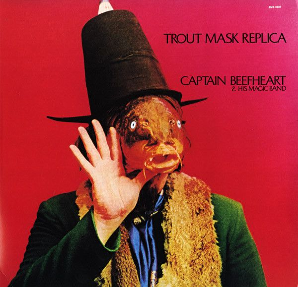 Captain Beefheart & His Magic Band* - Trout Mask Replica