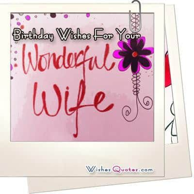 Romantic and Passionate Birthday Wishes for your Wife