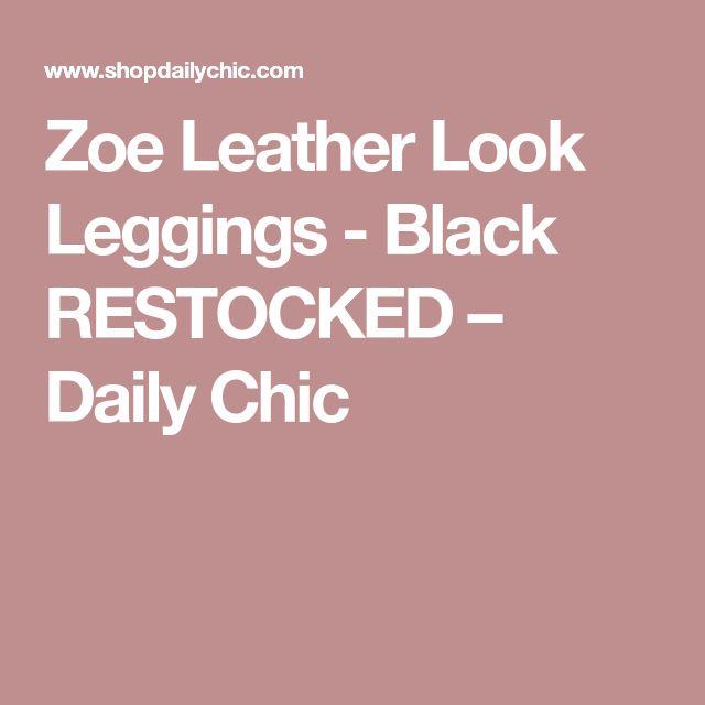 Zoe Leather Look Leggings - Black RESTOCKED – Daily Chic