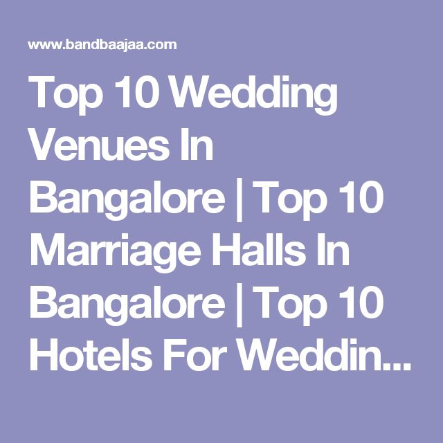 Top 10 Wedding Venues In Bangalore | Top 10 Marriage Halls In Bangalore | Top 10 Hotels For Wedding In Bangalore | Bandbaajaa.com