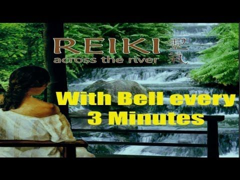 Reiki Music (With Bell Every 3 Minutes) - YouTube
