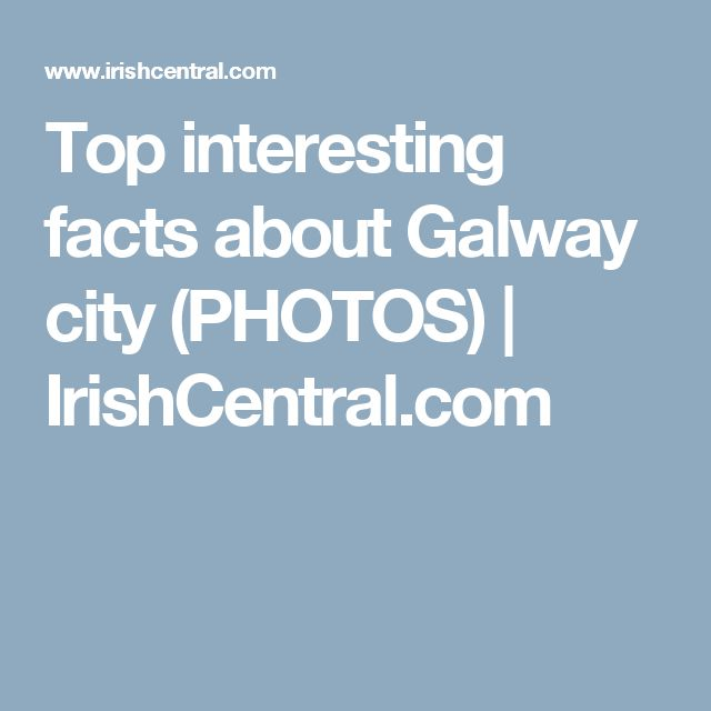 Top interesting facts about Galway city (PHOTOS) | IrishCentral.com