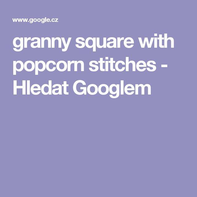 granny square with popcorn stitches - Hledat Googlem
