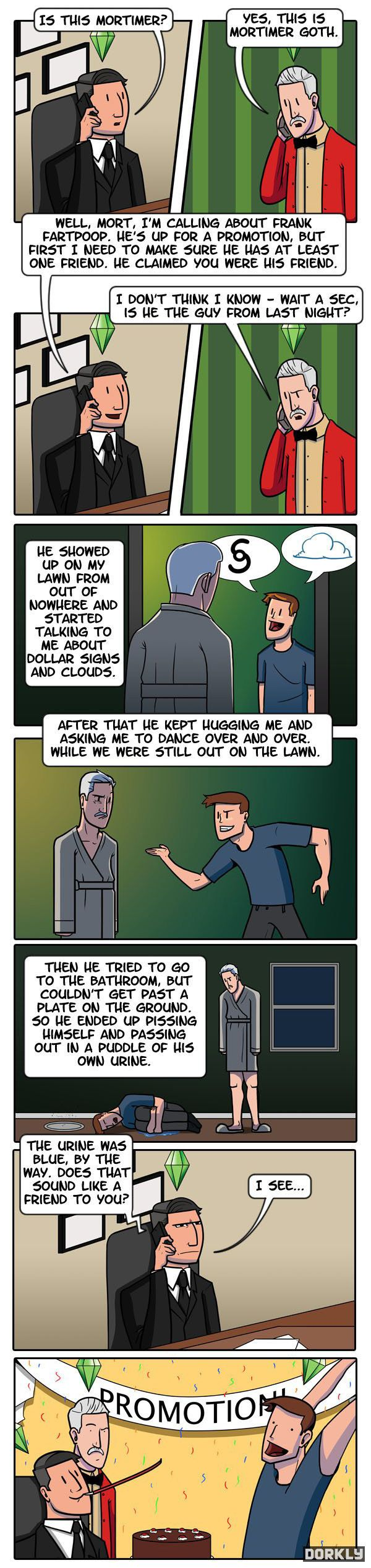 The Sims logic. I am sitting in my room laughing like an idiot now.
