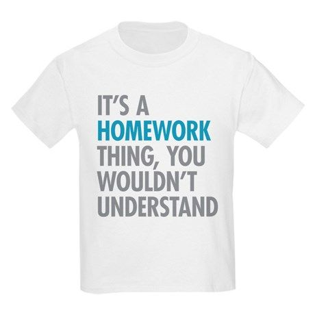 Homework Thing Kid's T-Shirt #schoolhumor #homework #tshirt