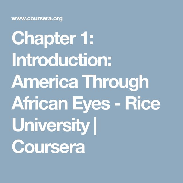 Chapter 1: Introduction: America Through African Eyes - Rice University | Coursera