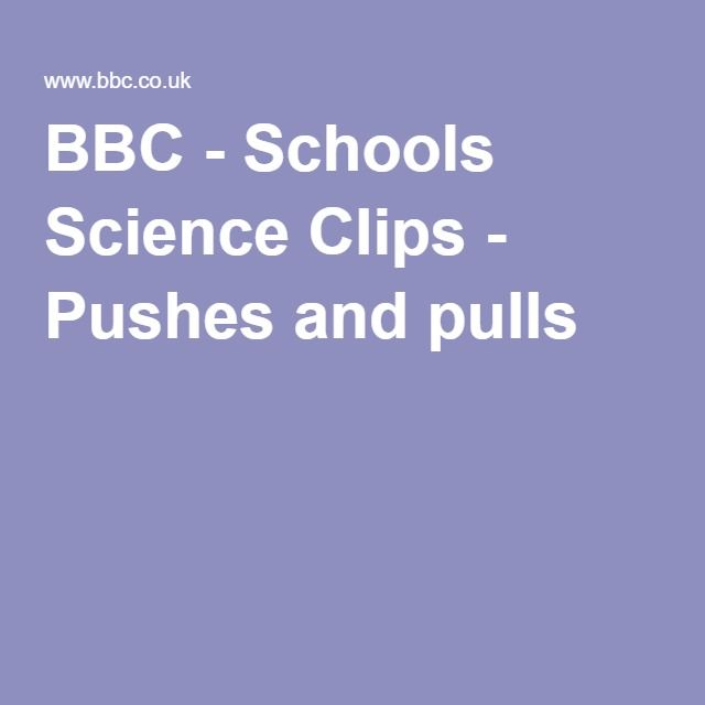 BBC - Schools Science Clips - Pushes and pulls