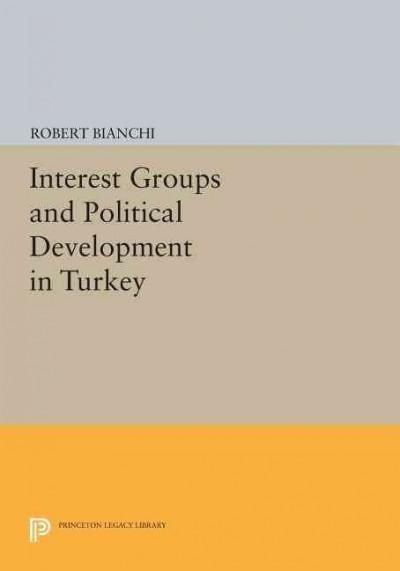 Interest Groups and Political Development in Turkey
