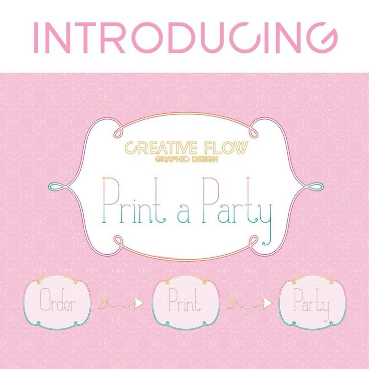 Introducing Creative Flow Graphic Design. 'Print a Party' head over to my FB page to check it all out :)