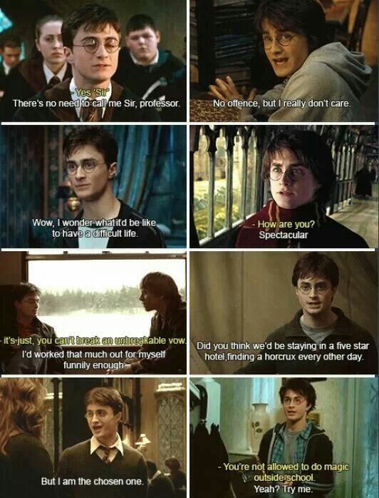 harry potter; and the thing is he is even sassier in the books!