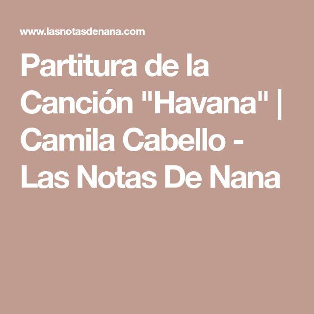 "Partitura de la Canción ""Havana"" | Camila Cabello - Las Notas De Nana"