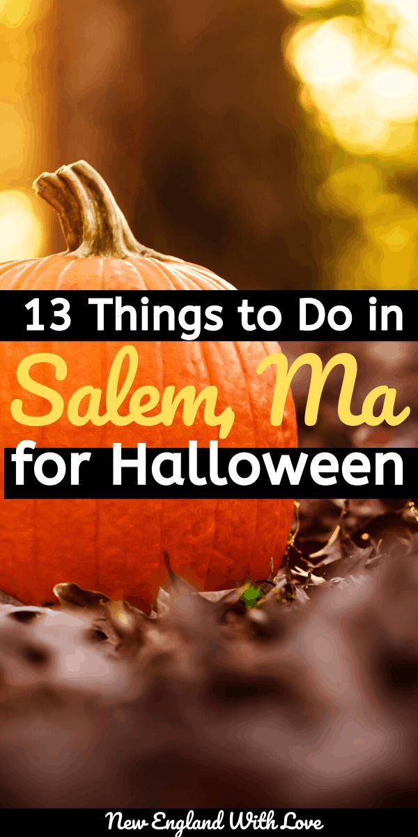 13 Best Things To Do In Salem Ma In October Halloween 2020 In
