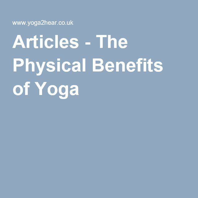 Articles - The Physical Benefits of Yoga