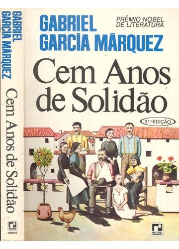 Gabriel Garcia Marquez . Cem Anos de Solidão