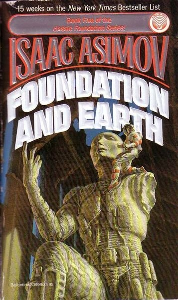 Isaac Asimov  Foundation and Earth  Centuries after the fall of the Empire disgraced councilman Golan Trevise searches for Earth.