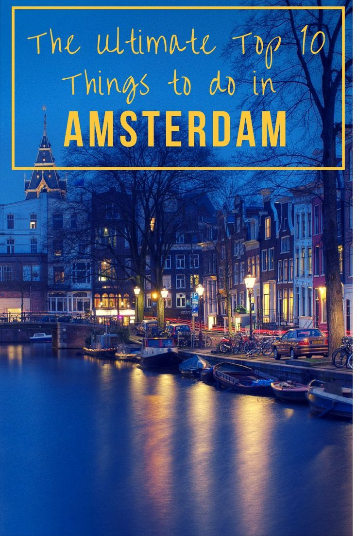 Discover the top things to do in Amsterdam! Make sure you add these 10 epic activities to your Amsterdam bucket list!