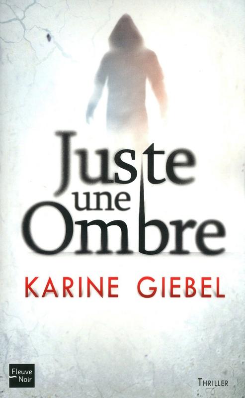 A lire : Juste une ombre, Karine Giebel