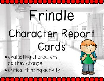 Frindle is a great novel to teach students about character traits. Students will evaluate the two main characters in this story, Nick and Mrs. Granger. The report cards are designed so students can analyze the characters at the beginning of the story, and then again at the end of the story.