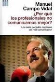 ¿Por qué los profesionales no comunicamos mejor? [Texto impreso] : los siete pecados capitales del mal comunicador Manuel Campo Vidal