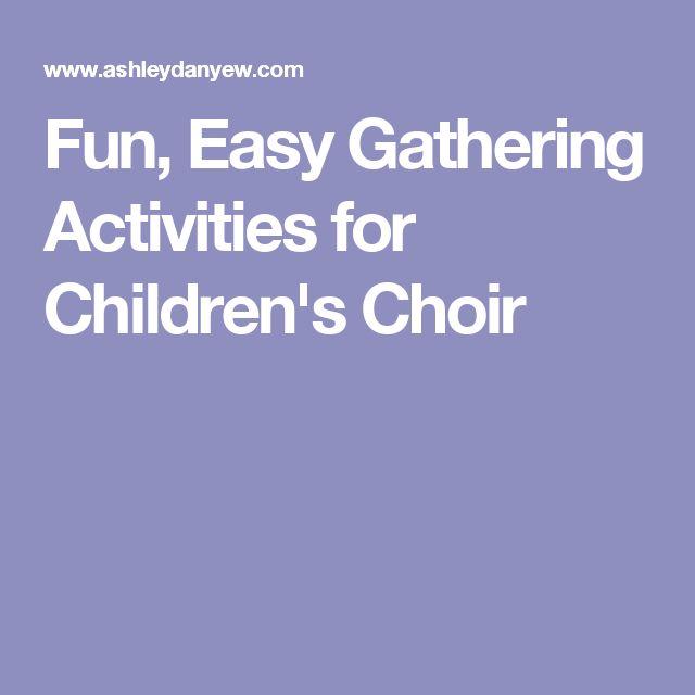 Fun, Easy Gathering Activities for Children's Choir