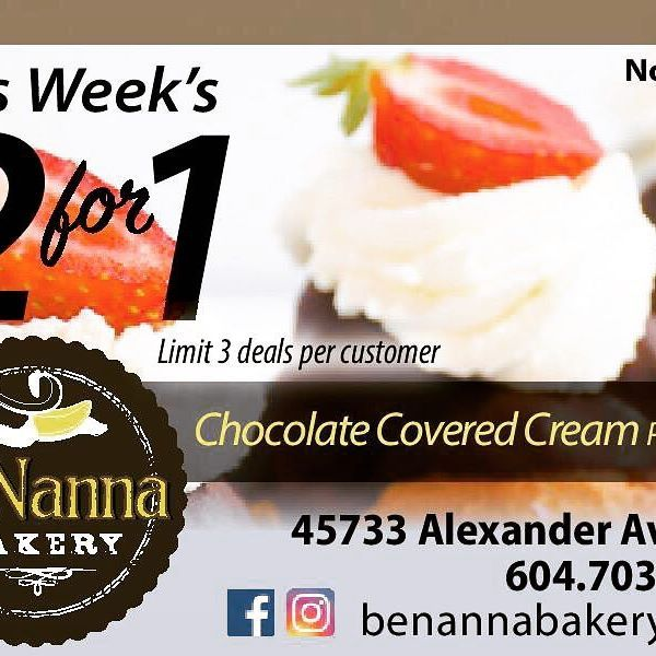 Starting today! Our weekly 2 for 1 special. We are not responsible for any weight gain 😊😊😊#bc411 #yvr #fraservalley #chilliwack #creampuff #benanna #benannabakery