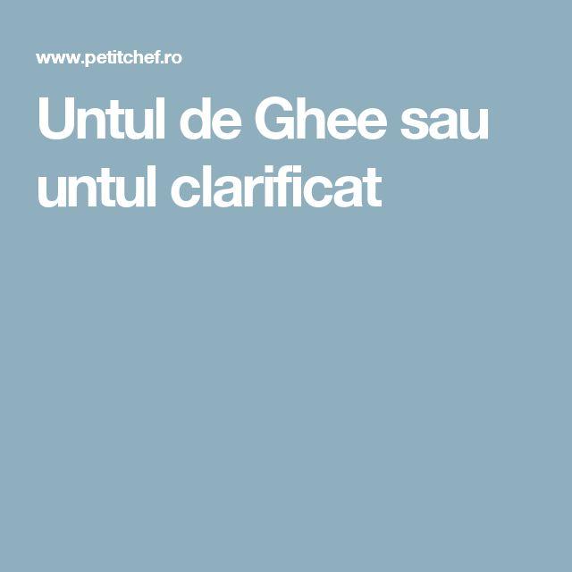 Untul de Ghee sau untul clarificat