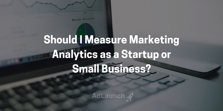 Should You Measure Marketing Analytics as a Startup or Small Business? Find out in our latest post:
