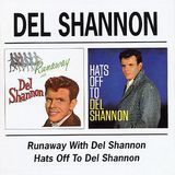 Runaway with Del Shannon/Hats off to Del Shannon [CD], 08523310