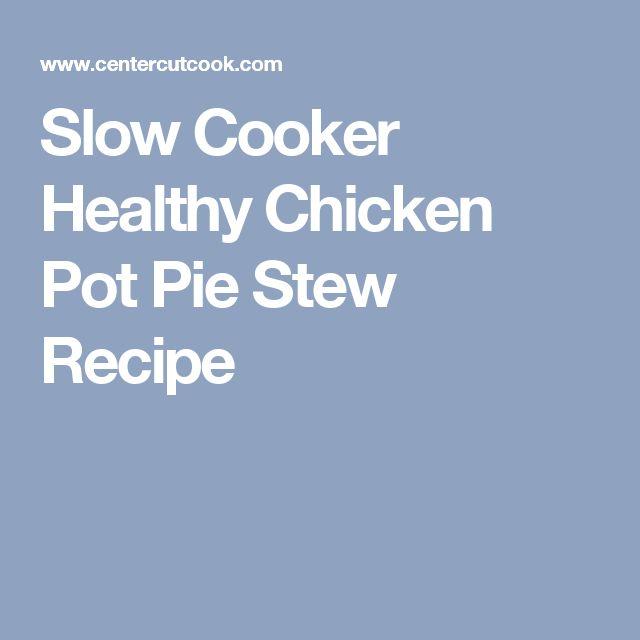 Slow Cooker Healthy Chicken Pot Pie Stew Recipe