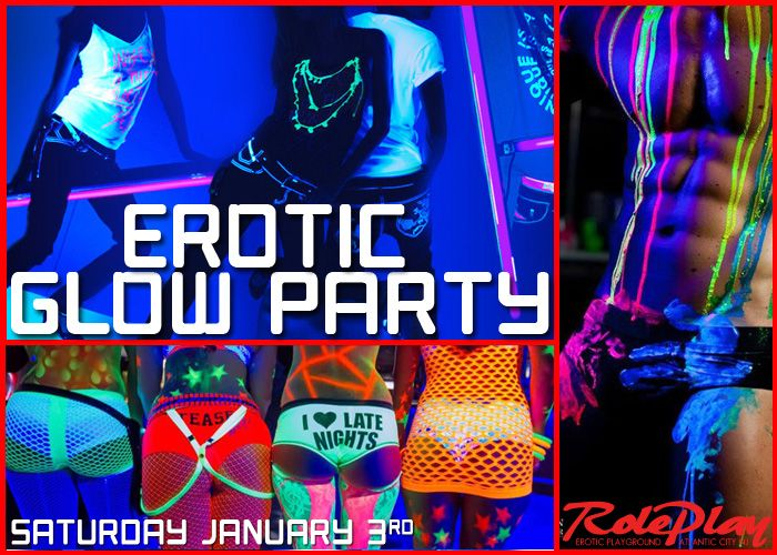 Erotic Glow Party @ NJ Swingers Club The RolePlay Lounge, AC Let's start this year off with one of our Hottest parties the Erotic Glow Party. Eroticism is in us all... And when the lights turn do...