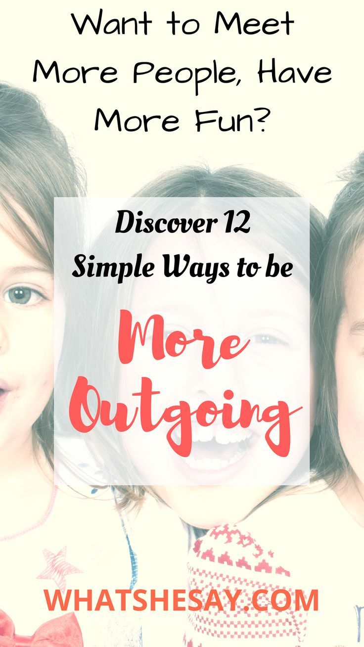 How To Be More Outgoing 12 Simple Ways To Make Friends And Enlarge Your Personal Sphere Of Influence What She Say Practical Help For Women Building Better How