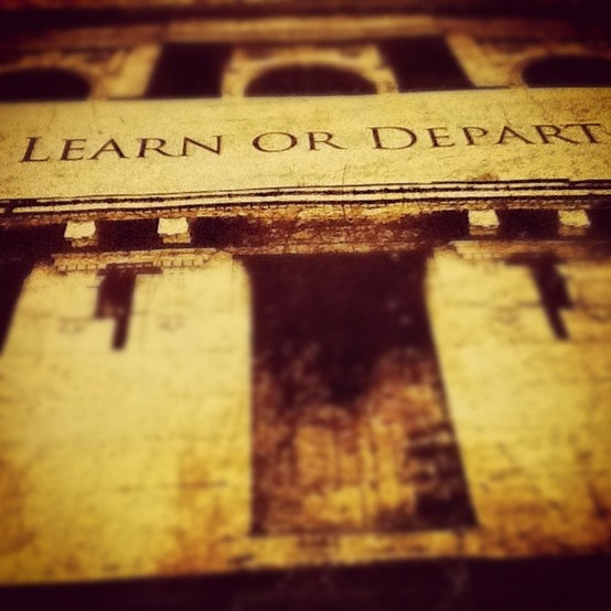 """Disce Aut Discede"" Learn or Depart - The legendary motto of Royal College."
