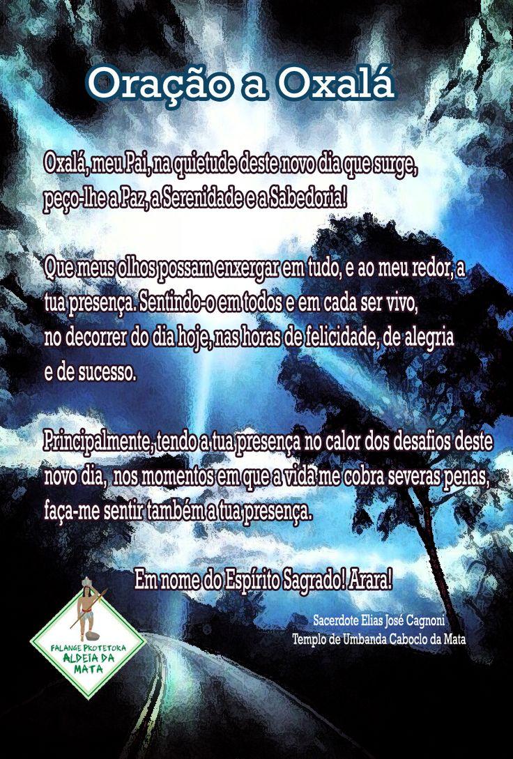 Oração a Oxalá Que Oxalá abra os nossos caminhos.  Epa Babá Oxalá! Arara!    http://aldeiadamata.org/wp/?p=2428