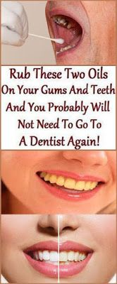 Rub These Two Oils On Your Gums And Teeth And You Probably Will Get Strong Teeth