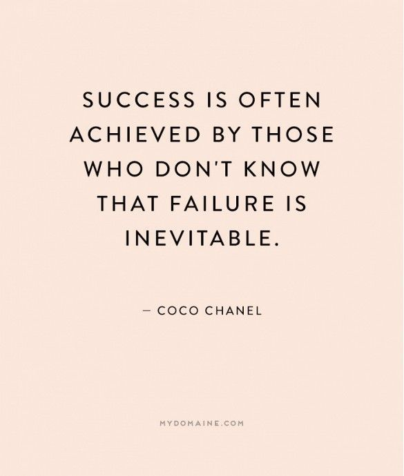 """Success is often achieved by those who don't know that failure is inevitable."" - Coco Chanel  beautiful quotes #quotes"