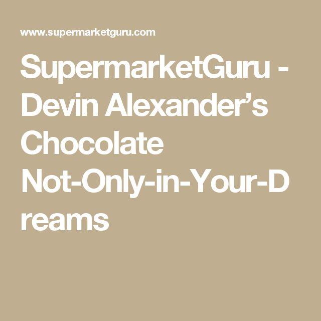 SupermarketGuru - Devin Alexander's Chocolate Not-Only-in-Your-Dreams